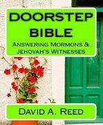 Doorstep Bible Answering Mormons and Jehovah's Witnesses