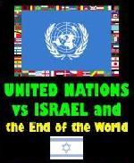 United Nations vs Israel - and the End of the World